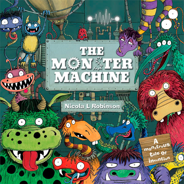 The Monster Machine © Nicola L Robinson All rights reserved. www.nlrobinson.co.uk
